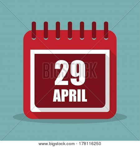 Calendar with 29 april in a flat design. Vector illustration