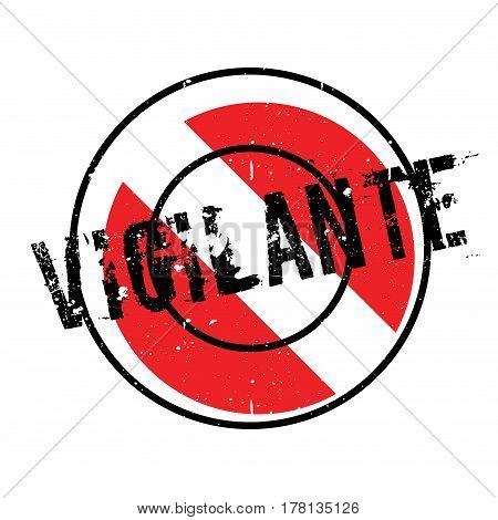 Vigilante rubber stamp. Grunge design with dust scratches. Effects can be easily removed for a clean, crisp look. Color is easily changed.