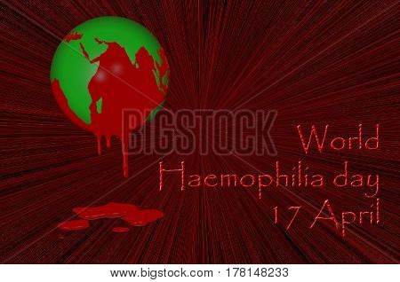3D. World Haemophilia day 17 April. Earth globe with blood dripping from it