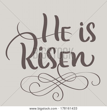 He is Risen text on beige background. Calligraphy lettering Vector illustration EPS10.