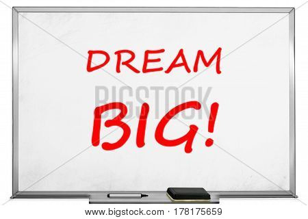 Dream big with marker on transparent wipe board.