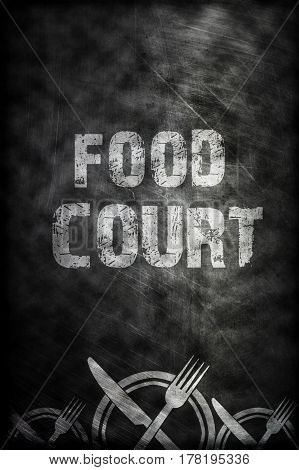 FOOD COURT writing from white chalk on black board with texture in background food concept food idea web banner or graphic design editor signal black board fork knife and dish icon