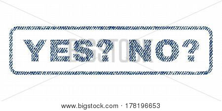 Yes Question No Question text textile seal stamp watermark. Blue jeans fabric vectorized texture. Vector tag inside rounded rectangular shape. Rubber sticker with fiber textile structure.