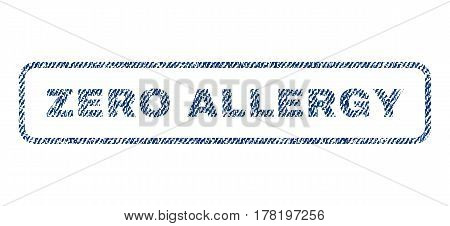 Zero Allergy text textile seal stamp watermark. Blue jeans fabric vectorized texture. Vector caption inside rounded rectangular shape. Rubber sign with fiber textile structure.