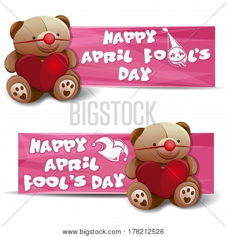 Happy April Fool's Day. Set banners with a Teddy bear, heart, fool's cap and April Fool's Day greetings. Banners for All Fool's Day. Vector illustration