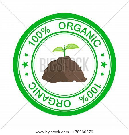 Eco icon stamp with text 100 percent organic. Green sprout in pile of ground. Vector illustration flat design