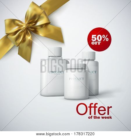 Cosmetic product line ad. 3d vector illustration of cosmetics or medication packaging, golden bow and ribbon. Product package mock-up for fashion magazine promotional poster design. Offer of the week