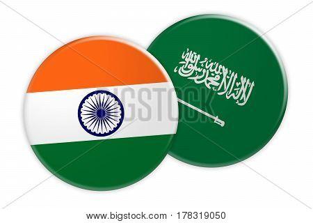 News Concept: India Flag Button On Saudi Arabia Flag Button 3d illustration on white background