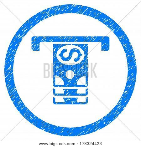 Banknotes Withdraw grainy textured icon inside circle for overlay watermark stamps. Flat symbol with unclean texture. Circled vector blue rubber seal stamp with grunge design.