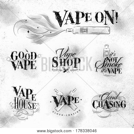 Vape labels in vintage style lettering good vape cloud chasing vape shop its not smoke drawing on dirty paper background.