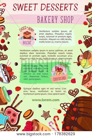 Bakery desserts poster template. Pastry cakes and biscuits, pudding, ice cream and gingerbread cookies or cupcakes. Vector or chocolate tortes, confectionery muffins, cheesecake or brownie