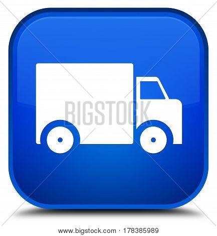 Delivery Truck Icon Special Blue Square Button