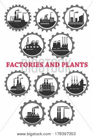 Factory or plant industrial icons in cogwheel. Vector symbols set energy and power plants or manufacturing stations with chimney smoke for oil, mining or nuclear and heavy metallurgical industry