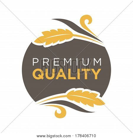 Premium quality round logo brown badge with wheat sticks around isolated on white. Vector illustration in flat design of colorful label with inscription inside. Good products template picture