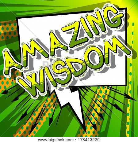 Amazing Wisdom - Comic book style word on abstract background.