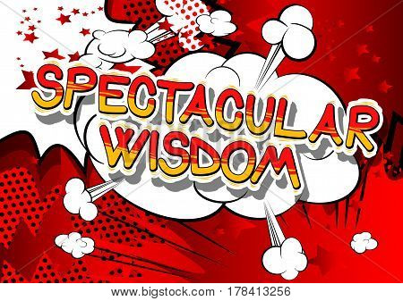 Spectacular Wisdom - Comic book style word on abstract background.