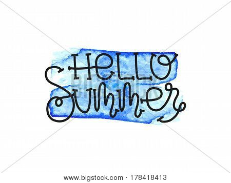 Hello summer. The lettering on the shirts and cards. Brush calligraphy design. Blue transparent Water stain. Vector illustration