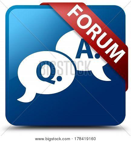 Forum (question Answer Bubble Icon) Blue Square Button Red Ribbon In Corner