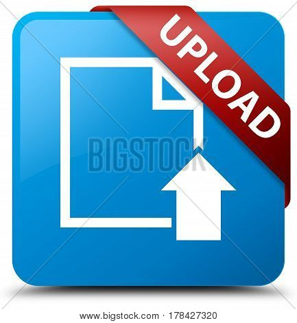 Upload (document Icon) Cyan Blue Square Button Red Ribbon In Corner