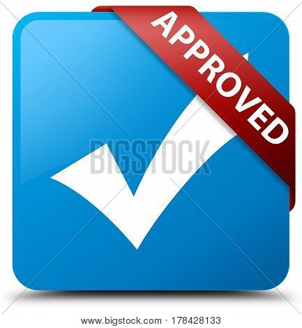 Approved (validate Icon) Cyan Blue Square Button Red Ribbon In Corner