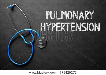 Medical Concept: Black Chalkboard with Pulmonary Hypertension. Medical Concept: Pulmonary Hypertension - Medical Concept on Black Chalkboard. 3D Rendering.