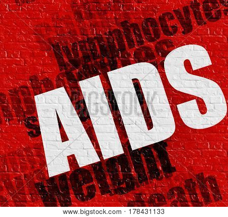 Medicine concept: AIDS - Acquired Immune Deficiency Syndrome - on the Brick Wall with Wordcloud Around . AIDS