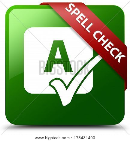 Spell Check Green Square Button Red Ribbon In Corner