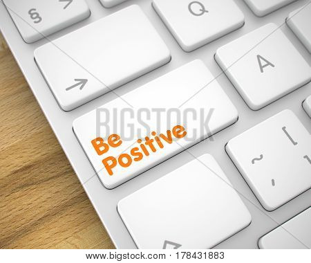 Metallic Keyboard Button Showing the InscriptionBe Positive. Message on Keyboard White Key. Close View View on the Aluminum Keyboard - Be Positive White Button. 3D.