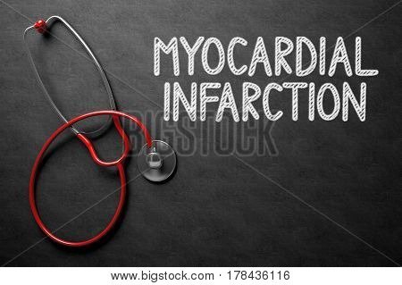 Medical Concept: Myocardial Infarction - Medical Concept on Black Chalkboard. Medical Concept: Myocardial Infarction Handwritten on Black Chalkboard. 3D Rendering.