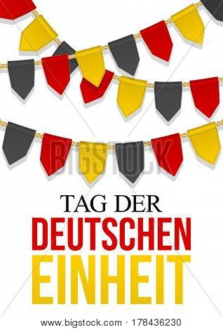Germany Independence Day background. Text German Unity Day. Bunting decoration in colors of national flag. Garlands pennants on a rope for celebration. Greeting card flyer poster for 3th October.