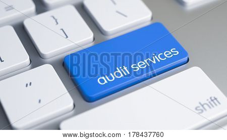 Up Close Blue Keyboard Keypad - Audit Services. Modern Laptop Keyboard Button Showing the Message Audit Services. Message on Blue Keyboard Button. 3D Illustration.