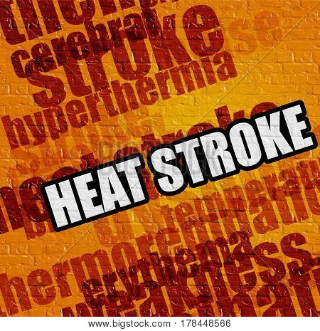 Modern medical concept: Heat Stroke on the Yellow Wall . Heat Stroke - on the Brick Wall with Word Cloud Around .