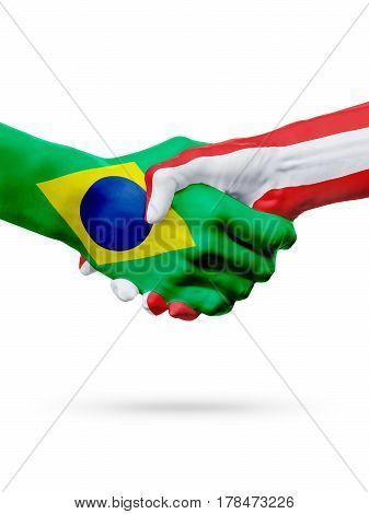 Flags Brazil Austria countries handshake cooperation partnership friendship or sports team competition concept isolated on white