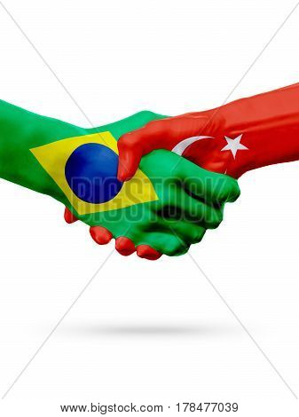 Flags Brazil Turkey countries handshake cooperation partnership friendship or sports team competition concept isolated on white