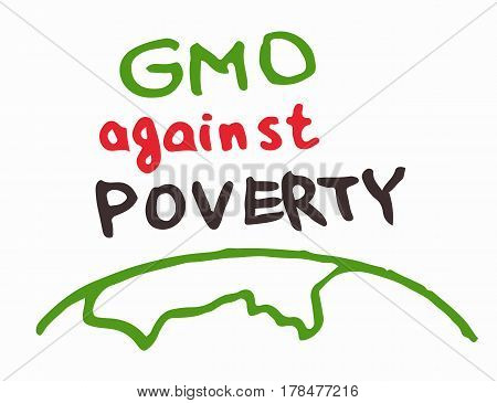 Support GMO gene modified food against poverty sing inscription green red blue color vector illustration