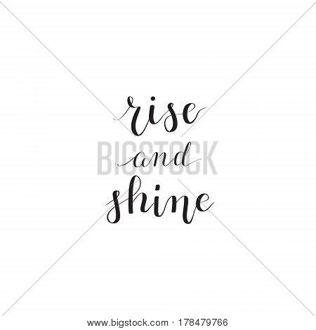 Rise and shine vector calligraphy hand-drawn lettering inscription for interior design