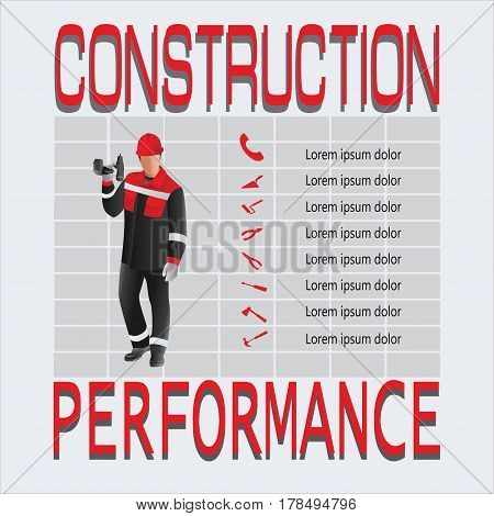 Builder worker. Construction and performance. Composition work with electric drill and hand tools. Design for poster: construction, jobs, labor safety, instructions. Vector image.
