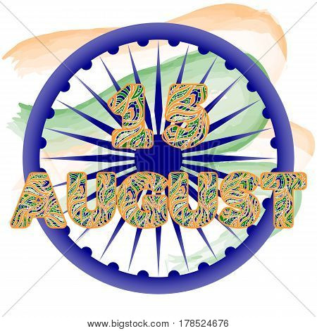 Independence Day of India. Concept with Dharmachakra and patterned inscription August 15th. Background with watercolor elements. Vector illustration