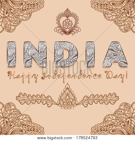 Background congratulation of India independence day with elements henna mehndi colors. Vector illustration
