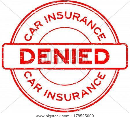 Grunge red car insurance denied round rubber seal stamp on white background
