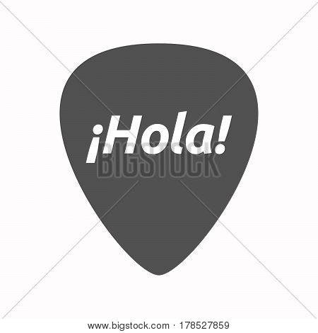Isolated Guitar Plectrum With  The Text Hello! In Spanish Language