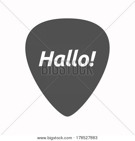 Isolated Guitar Plectrum With  The Text Hello! In The German Language