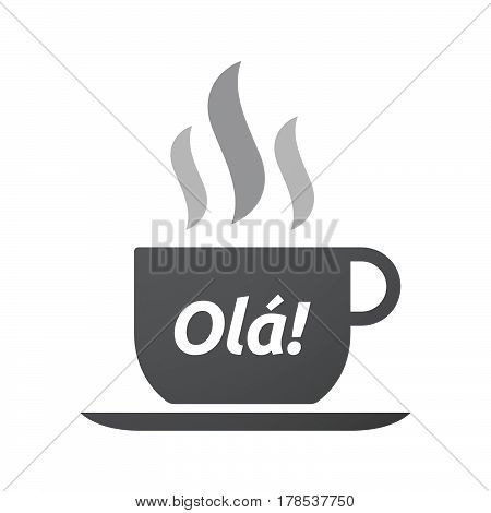 Isolated Coffee Mug With  The Text Hello! In The Portuguese Language