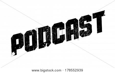 Podcast rubber stamp. Grunge design with dust scratches. Effects can be easily removed for a clean, crisp look. Color is easily changed.