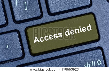 Access denied words on computer keyboard button