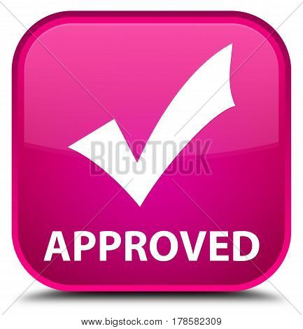 Approved (validate Icon) Special Pink Square Button