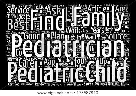 How to Find a Good Pediatrician in Your Area text background word cloud concept poster