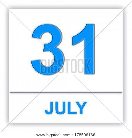 July 31. Day on the calendar. 3D illustration