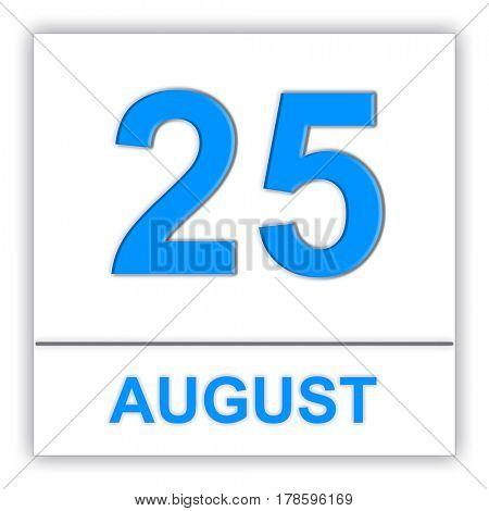 August 25. Day on the calendar. 3D illustration