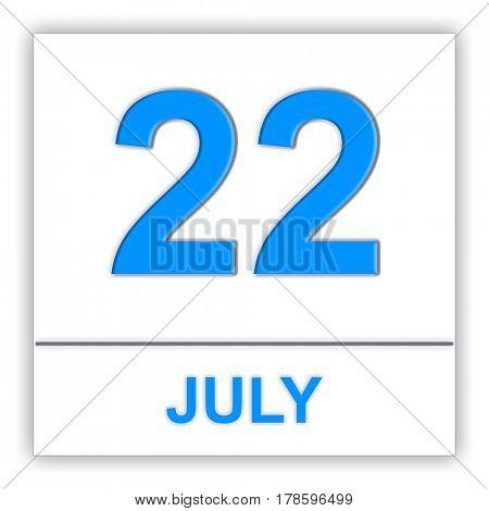July 22. Day on the calendar. 3D illustration